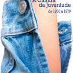 A Cultura da Juventude de 1950 a 1970 – Waldenyr Caldas