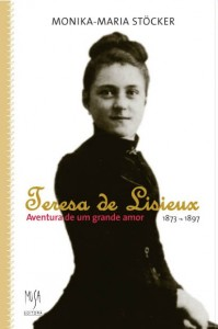 Teresa de Lisieux - Aventura de um grande amor, livro de Monika-Maria Stöcker