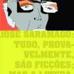 90 anos de José Saramago: Tudo, Provavelmente, são Ficções, mas a Literatura é Vida